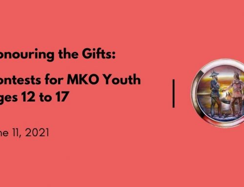 Honouring the Gifts: Contests for MKO Youth Ages 12 to 17