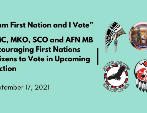 """""""I am First Nation and I Vote"""": AMC, MKO, SCO and AFN MB Encouraging First Nations Citizens to Vote in Upcoming Election"""