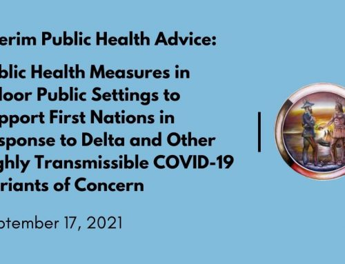 Interim Public Health Advice: Public Health Measures in Indoor Public Settings to Support First Nations in Response to Delta and Other Highly Transmissible COVID-19 Variants of Concern