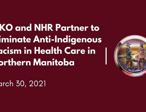MKO and NHR Partner to Eliminate Anti-Indigenous Racism in Health Care in Northern Manitoba