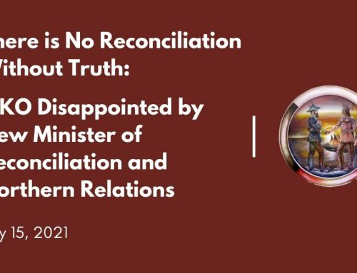 There is No Reconciliation Without Truth: MKO Disappointed by New Minister of Reconciliation and Northern Relations