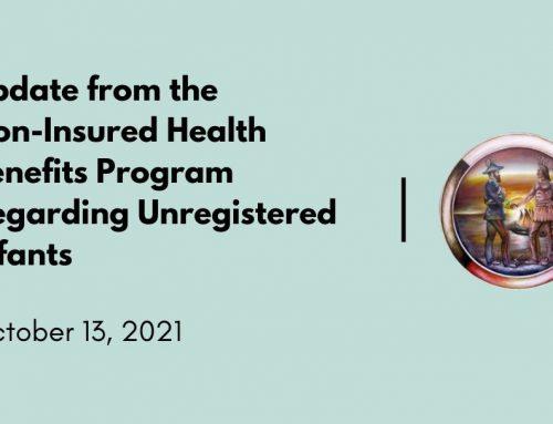 Update from the Non-Insured Health Benefits Program Regarding Unregistered Infants