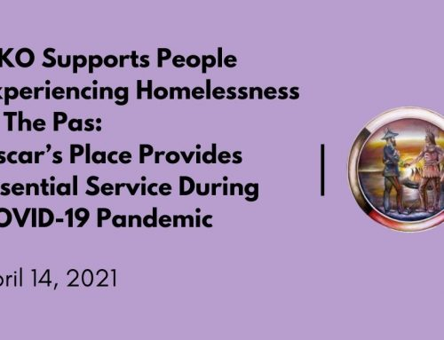 MKO Supports People Experiencing Homelessness in The Pas: Oscar's Place Provides Essential Service During COVID-19 Pandemic