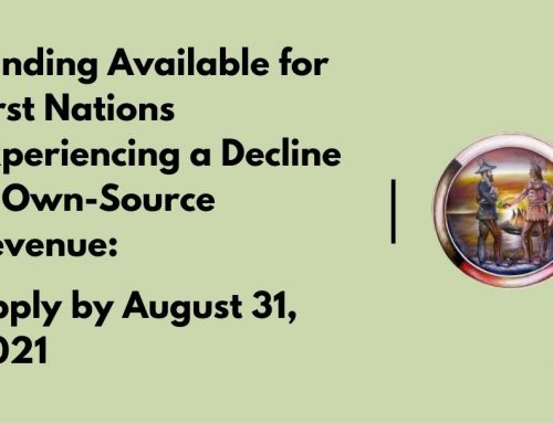 Funding Available for First Nations Experiencing a Decline in Own-Source Revenue: Apply by August 31, 2021