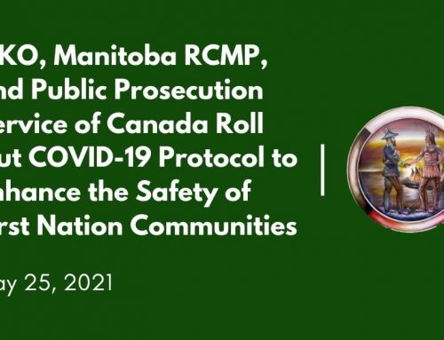 MKO, Manitoba RCMP, and Public Prosecution Service of Canada Roll Out COVID-19 Protocol to Enhance the Safety of  First Nation Communities