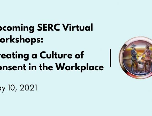 Upcoming SERC Virtual Workshops: Creating a Culture of Consent in the Workplace