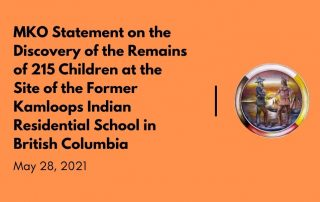 MKO Statement on the Discovery of the Remains of 215 Children at the Site of the Former Kamloops Indian Residential School in British Columbia