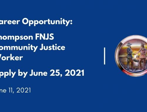 Career Opportunity: Thompson FNJS Community Justice Worker