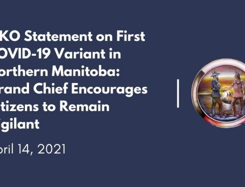 MKO Statement on First COVID-19 Variant in Northern Manitoba: Grand Chief Encourages Citizens to Remain Vigilant
