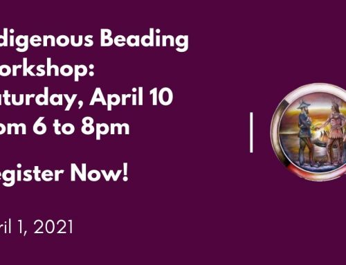 Indigenous Beading Workshop: Saturday, April 10 from 6 to 8pm
